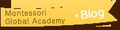 MontessoriGlobal Academyのブログ